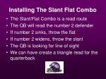 installing the slant flat combo