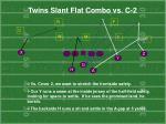 twins slant flat combo vs c 2