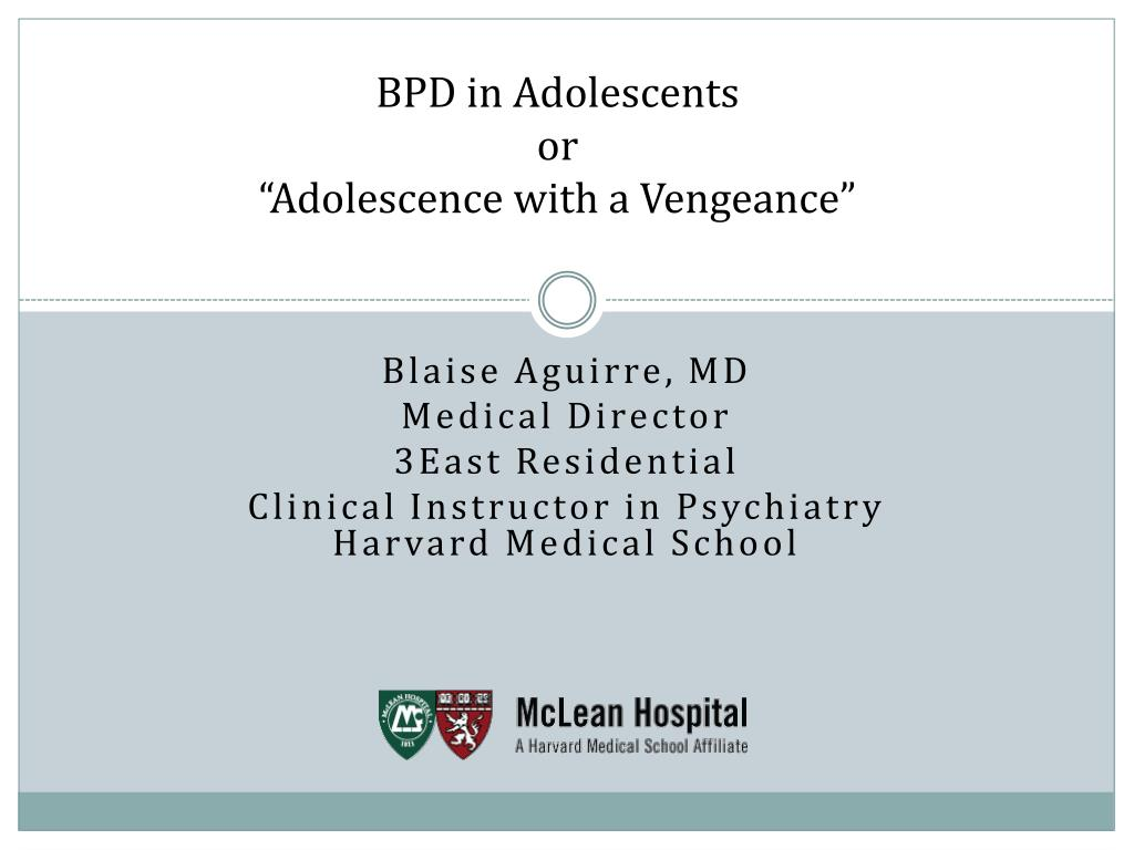 bpd in adolescents or adolescence with a vengeance l.