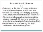 recurrent suicidal behavior