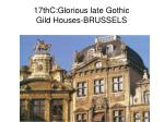 17thc glorious late gothic gild houses brussels