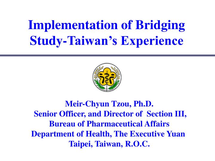 implementation of bridging study taiwan s experience n.