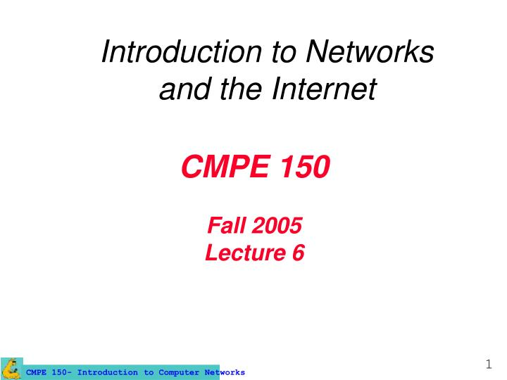 cmpe 150 fall 2005 lecture 6 n.