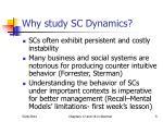 why study sc dynamics