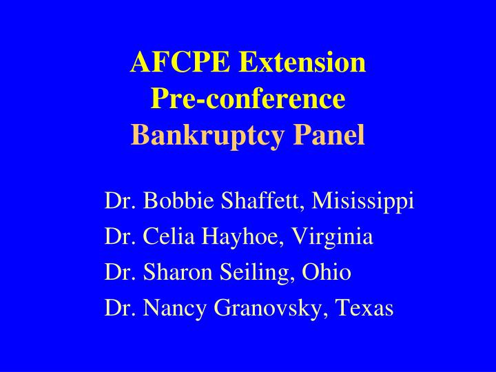 afcpe extension pre conference bankruptcy panel n.