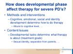 how does developmental phase affect therapy for severe pd s