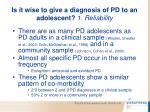 is it wise to give a diagnosis of pd to an adolescent 1 reliability