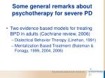 some general remarks about psychotherapy for severe pd