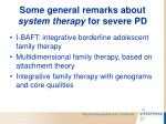 some general remarks about system therapy for severe pd89
