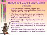 ballet de cours court ballet at versailles