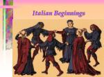 italian beginnings