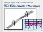 animacja drgania mostu wywo ane turbulencj atmosferyczn most siekierkowski w warszawie