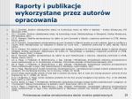 raporty i publikacje wykorzystane przez autor w opracowania