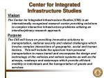 center for integrated infrastructure studies