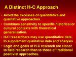 a distinct h c approach