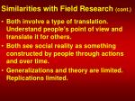 similarities with field research cont