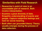 similarities with field research