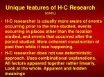 unique features of h c research cont