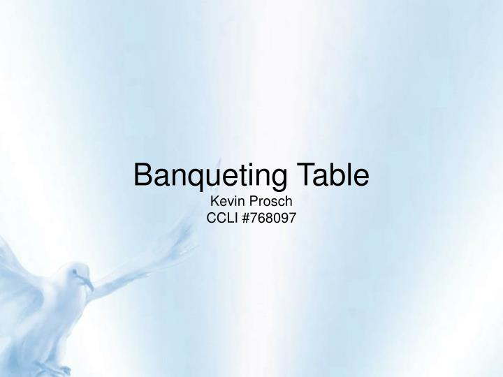 banqueting table kevin prosch ccli 768097 n.