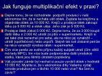 jak funguje multiplika n efekt v praxi