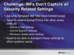 challenge infs don t capture all security related settings