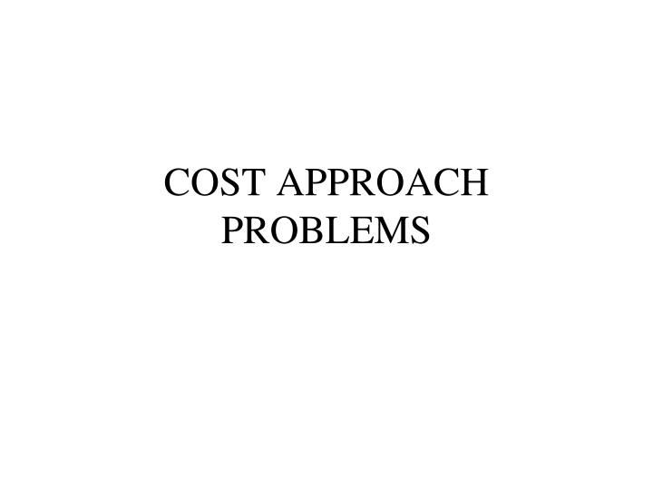 cost approach problems n.