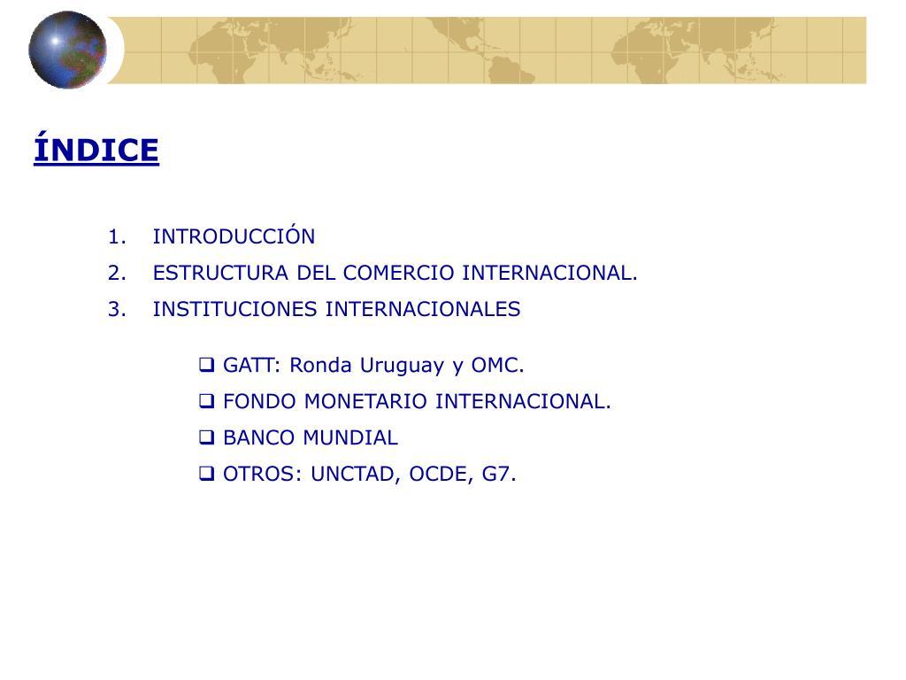 Ppt Instituciones Internacionales Y Comercio Exterior