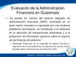 evaluaci n de la administraci n financiera en guatemala