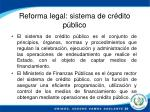 reforma legal sistema de cr dito p blico