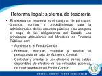 reforma legal sistema de tesorer a