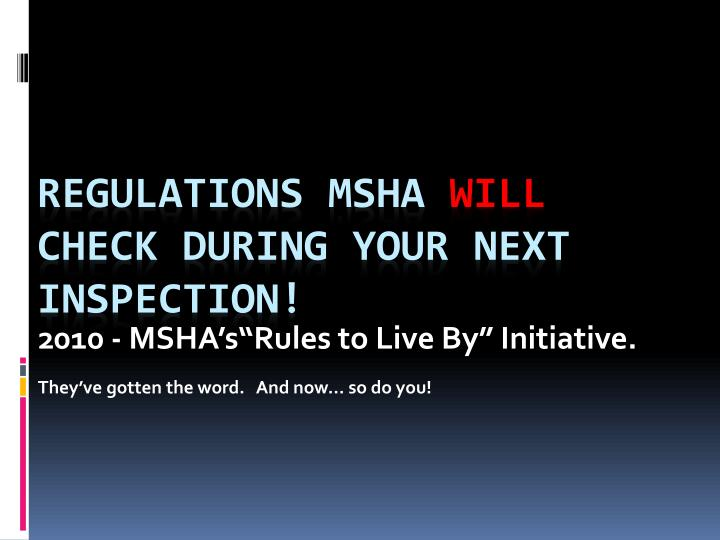 2010 msha s rules to live by initiative they ve gotten the word and now so do you n.