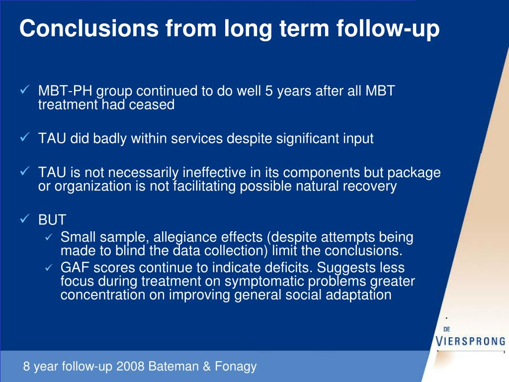 Conclusions from long term follow-up