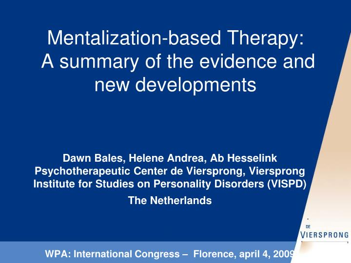 Mentalization based therapy a summary of the evidence and new developments