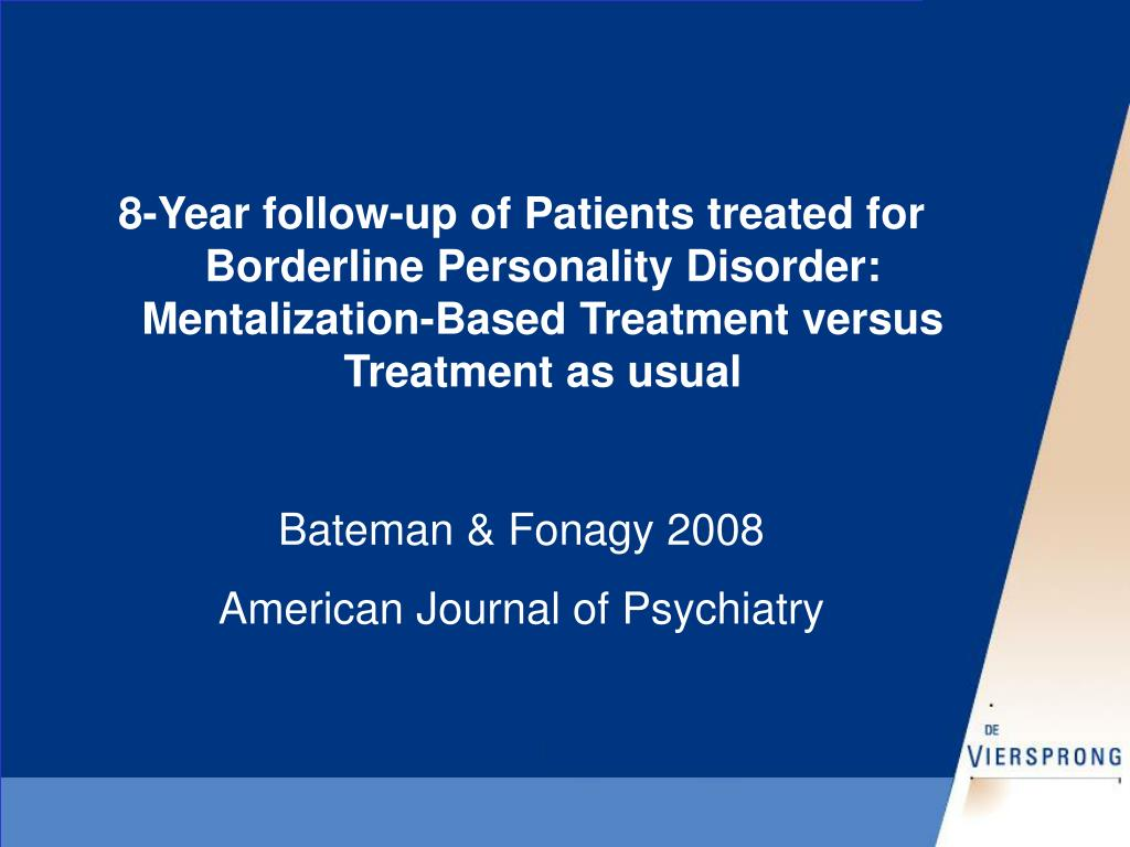8-Year follow-up of Patients treated for Borderline Personality Disorder: Mentalization-Based Treatment versus Treatment as usual