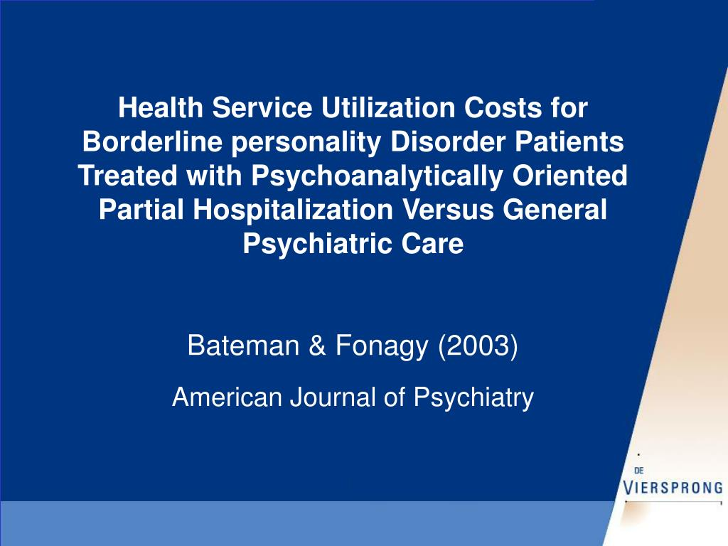 Health Service Utilization Costs for Borderline personality Disorder Patients Treated with Psychoanalytically Oriented Partial Hospitalization Versus General Psychiatric Care