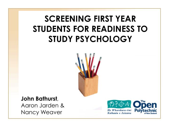 screening first year students for readiness to study psychology n.