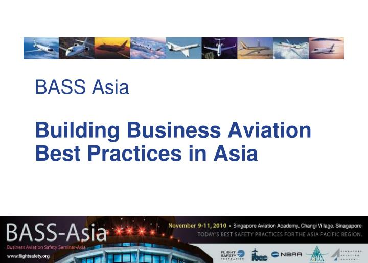 bass asia building business aviation best practices in asia n.