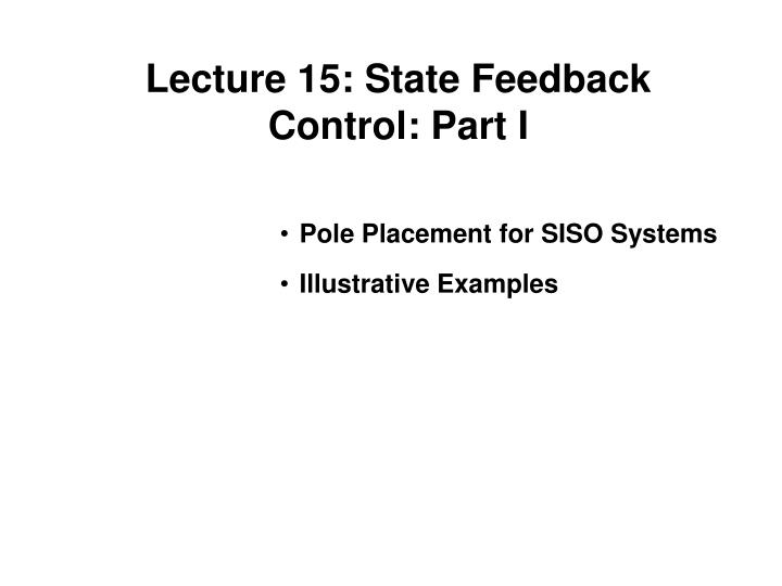lecture 15 state feedback control part i n.