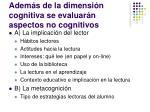 adem s de la dimensi n cognitiva se evaluar n aspectos no cognitivos