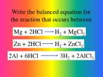 write the balanced equation for the reaction that occurs between