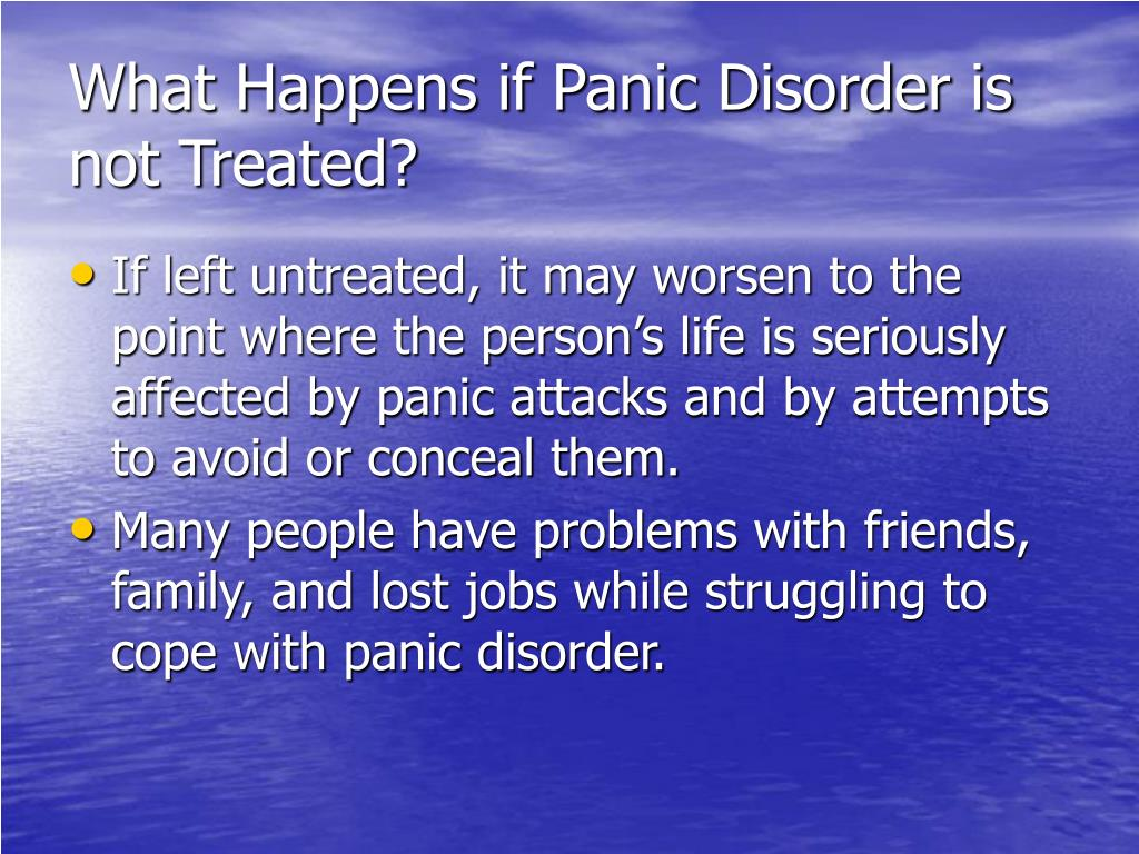 What Happens if Panic Disorder is not Treated?