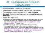 6 undergraduate research opportunities