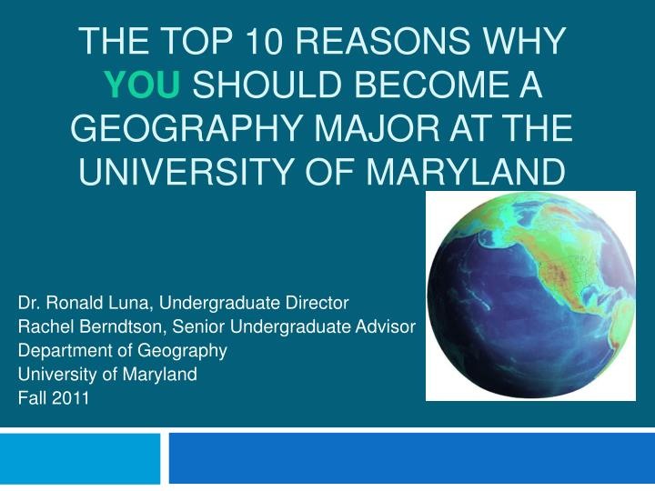 the top 10 reasons why you should become a geography major at the university of maryland n.