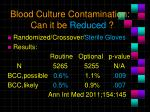 blood culture contamination can it be reduced