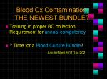 blood cx contamination the newest bundle