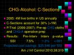 chg alcohol c sections