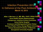infection prevention 2012 in defiance of the post antibiotic era march 15 2012