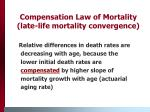 compensation law of mortality late life mortality convergence