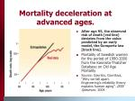 mortality deceleration at advanced ages