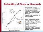 reliability of birds vs mammals